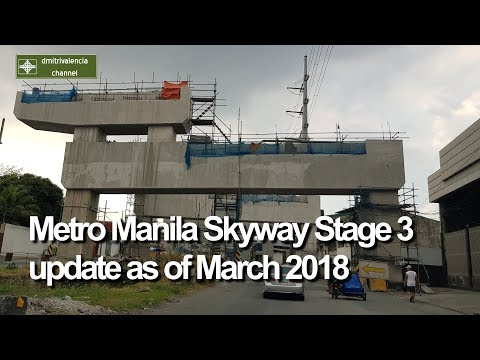Metro Manila Skyway Stage 3 update as of March 2018