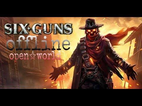 Six Guns Mod Offline Open World Dengan Grafik Keterlaluan