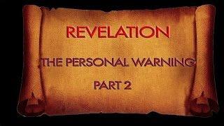 Urgent Warning From Revelation: Pt 2