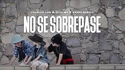 Charles-Ans-Charles-Ans-Gera-MX-Nanpa-B-sico-No-Se-Sobrepase-Video-Oficial-