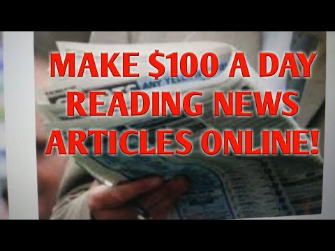 Make $100 Per Day Reading News Articles! Worldwide! Free Methods!