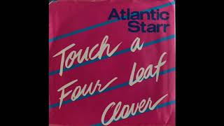 Atlantic Starr – Touch A Four Leaf Clover