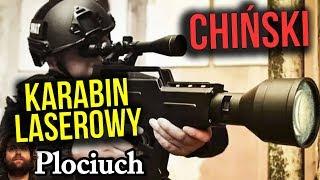 Chiny Zrobiły DZIAŁAJĄCY KARABIN LASEROWY - USA Traci Przewagę - Plociuch