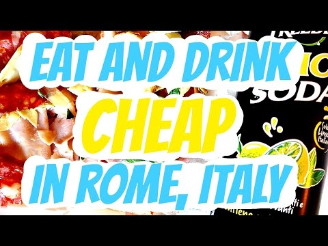 How to Eat and Drink Cheap in Rome | Rome Italy Budget Travel Guide