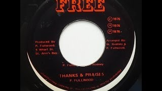Phillip Fullwood - Thanks & Praises