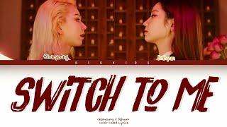 TWICE DAHYUN, CHAEYOUNG Switch to me Lyrics (트와이스 다현 채영 나로 바…