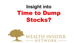 Time to Dump Stocks? - Wealth Insider Network - Investing Made Easy