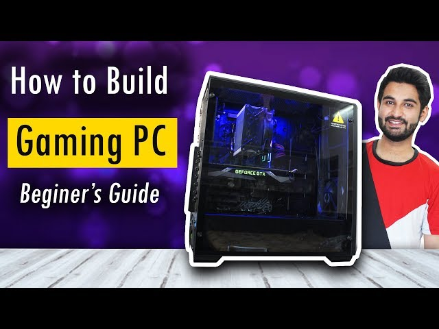 [HINDI] How To Build A Gaming PC - Beginners Guide