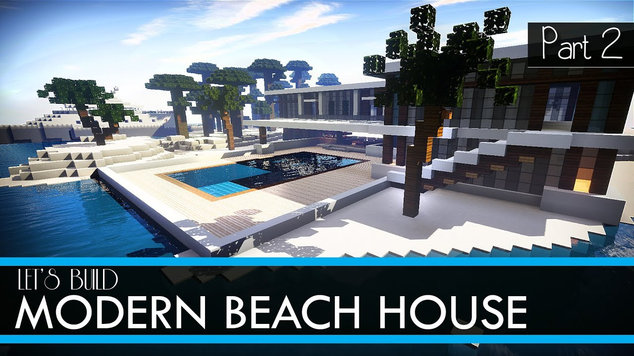 Minecraft let 39 s build modern beach house part 2 youtube for Modern house 5 part 2