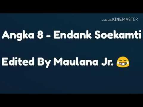 Angka 8 - Endank Soekamti,,, Edit By Maulana Jr.