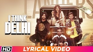 I Think Delhi | Lyrical Video | The Landers | Neha Anand | Meet Sehra | Latest Punjabi Song 2019