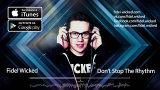 07 Fidel Wicked Don T Stop The Rhythm Emotions 2016