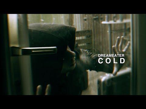 DREAMEATER - Cold (Official Music Video)