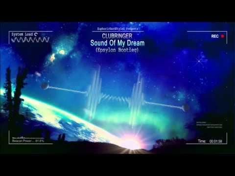 Clubringer - Sound Of My Dream (Epsylon Bootleg) [HQ Free]