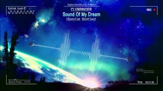Clubringer - Sound Of My Dream (Epsylon Bootleg) [HQ Free]