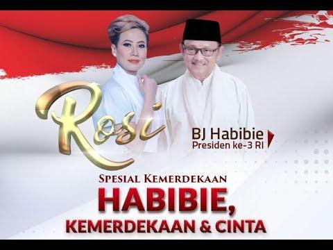 Spesial Habibie, Kemerdekaan & Cinta - ROSI