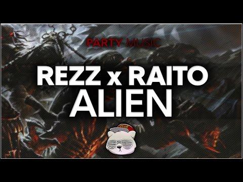 REZZ X Raito - Alien