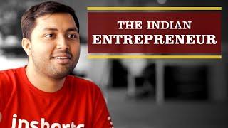 The Indian Entrepreneur - Journeys of #NaaSeHaanTak