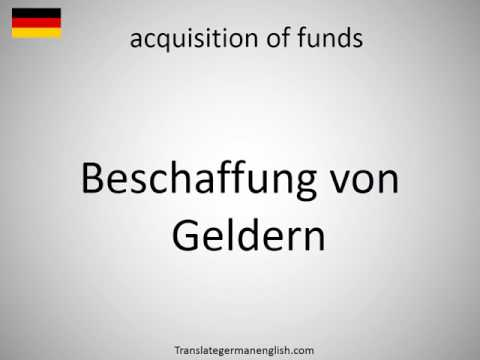 How to say acquisition of funds in German?