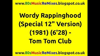"Wordy Rappinghood (Special 12"" Version) - Tom Tom Club"