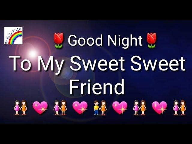 Good Night Whatsapp Status To My Sweet Sweet Friend 2019 Video Youtube