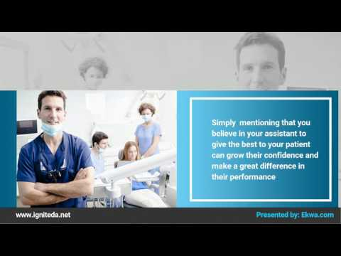 Growing Dentist : Growing confidence in your Dental Assistants : Continuing Education Dental