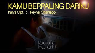 Lagu Terbaru - Reynal Chaniago - Kamu Berpaling Dariku