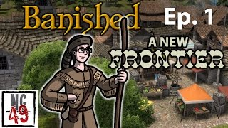 "Banished ""New Frontier"" Part 1 - Colonial Charter"