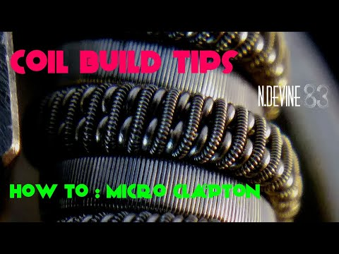 N.Devine - coil build tips - micro clapton - low pro coils- whats to come....