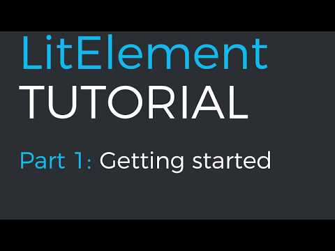 LitElement App Tutorial Part 1: Getting Started
