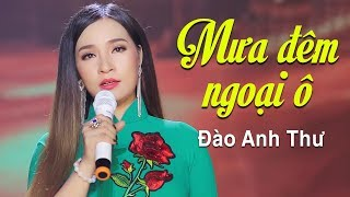Mưa Đêm Ngoại Ô - Đào Anh Thư Bolero | Official MV