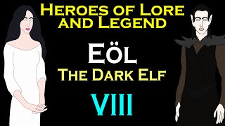Heroes of Lore and Legend: Eöl the Dark Elf (LOTR)