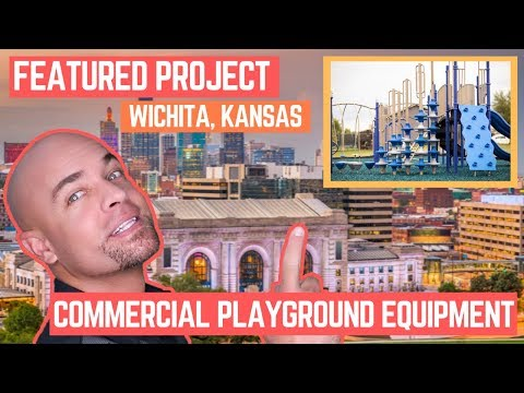 New Featured Playground Project In Wichita, Kansas