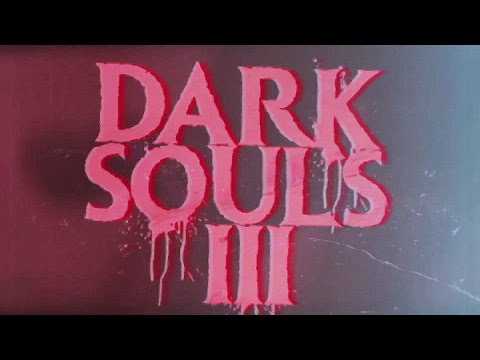 DARK SOULS 3 The Movie - VHS Trailer