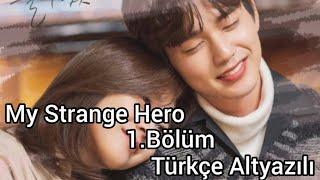 My Strange Hero 1.Bölüm Türkçe Altyazılı