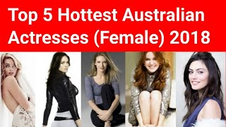 Top 5 Australian Actresses 2018 | Beautiful Female Models | Famous Australian Women