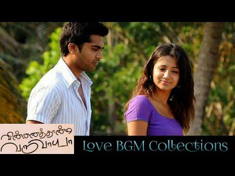 Love BGM Collections Tamil | VTV | Vinnaithaandi Varuvaayaa | Tamil Bgm | Simbu,Trisha