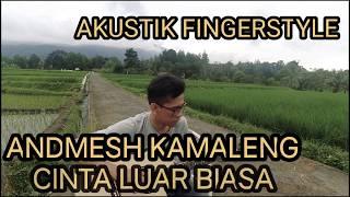Download lagu Andmesh Kamaleng - Cinta luar biasa (Akustik fingerstyle)
