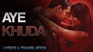 Aye Khuda - Rocky Handsome - Official Duet Lyrics and TRANSLATION!