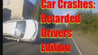 Car crashes - crashes extreme - crazy ,silly, stupid crashes, - cars crashing - crazy drivers