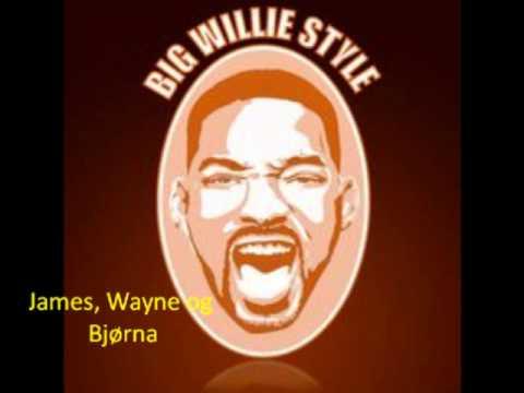 James, Wayne og Bjørna - Big Willie Style 2011