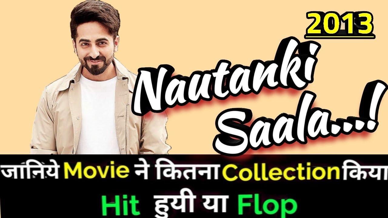 Download Ayushmann Khurana NAUTANKI SAALA 2013 Bollywood Movie Lifetime WorldWide Box Office Collection