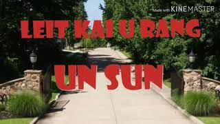 Leitkai u Rang (UN SUN)Sohra UN SUN MUSIC GROUP