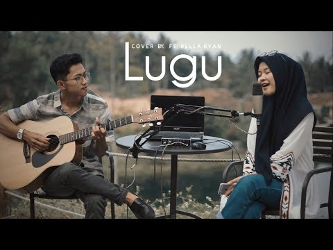 LUGU - CELINE & NADYA ( COVER BY. FEBELLA FT. RYAN ) #LIVE
