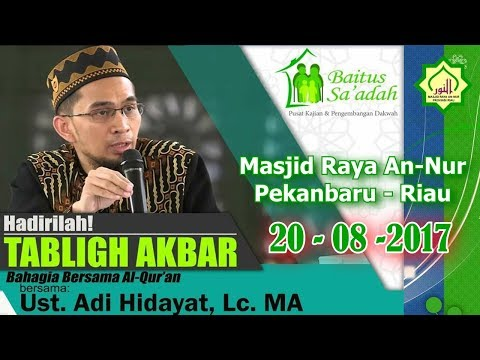 Ustadz Adi Hidayat, Lc , MA  Live from Pekanbaru, Bahagia bersama Al Qur
