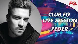 FEDER LIVE STREAM   CLUB FG   DJ MIX