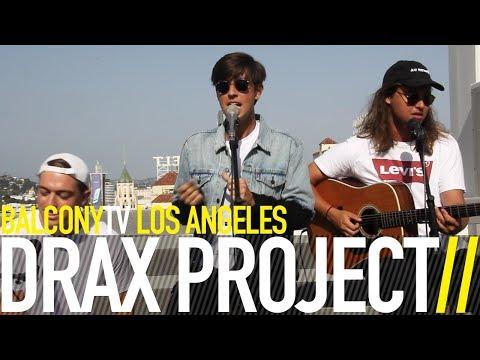 DRAX PROJECT - WOKE UP LATE (BalconyTV)