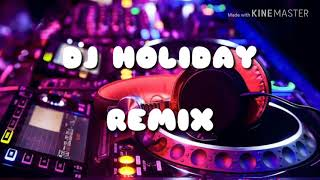 DJ HOLIDAY REMIX