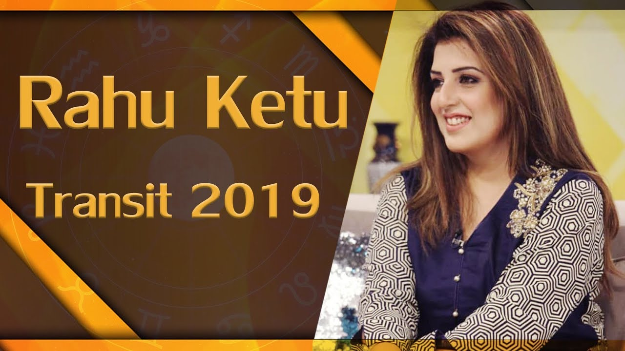 Rahu Ketu 2019 transit, All 12 Zodiac, Sadia Arshad Official