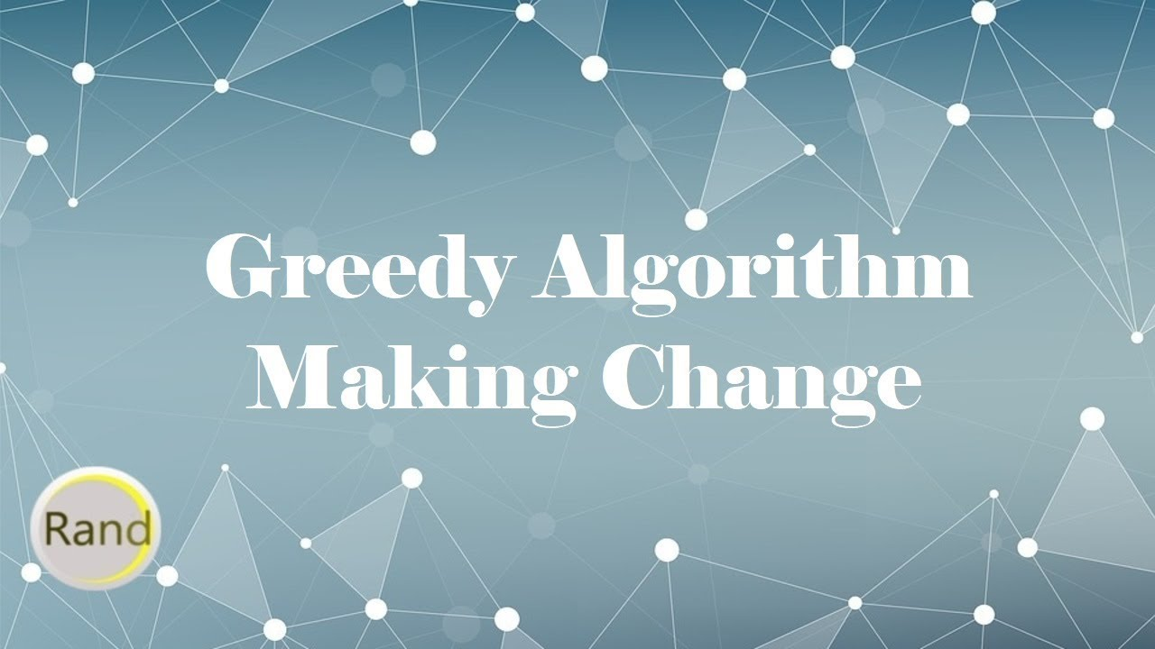 Greedy Algorithm Making Change